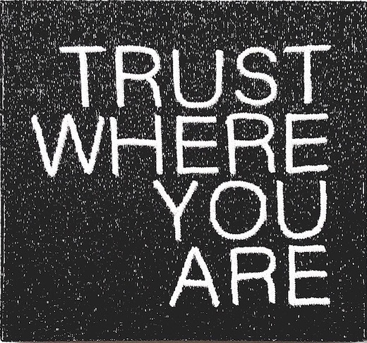 TRUST WHERE YOU ARE, 2016