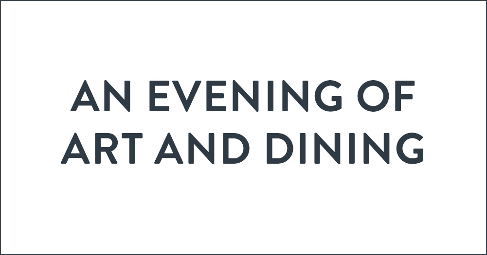 An Evening of Art and Dining