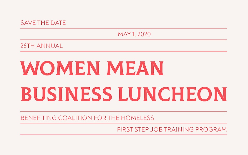 GRAPHIC: Save the Date: 26th Annual Women Mean Business Luncheon is May 1, 2020. Benefiting the Coalition for the Homeless' First Step Job Training Program